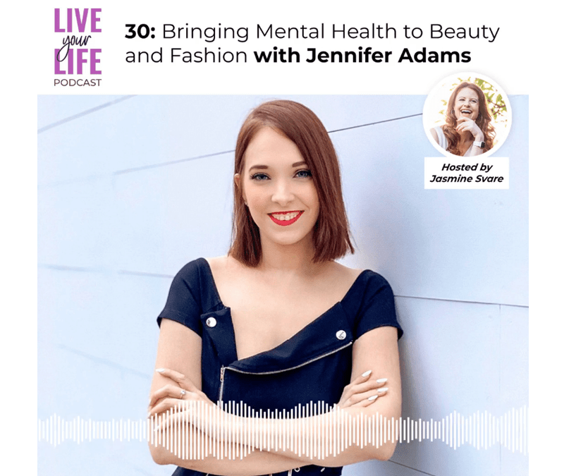"""030 """"Bringing Mental Health to Beauty and Fashion"""" with Jennifer Adams"""